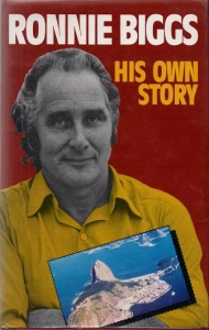 Ronnie Biggs His Own Story